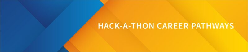 Hack-A-Thon Career Pathways