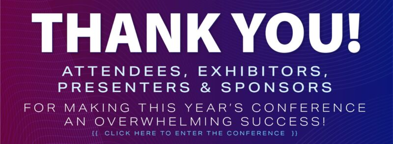 Thank You for making this year's conference an overwhelming success!